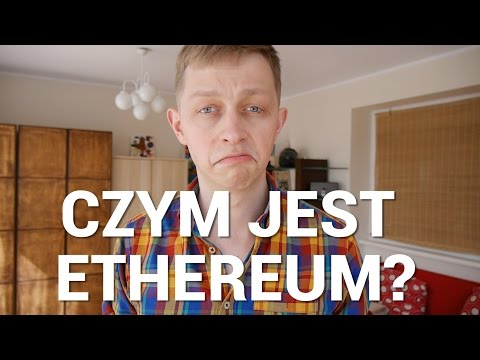 Czym jest Ethereum?