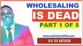 [Part 1 OF 5] REAL ESTATE WHOLESALING IS DEAD - Classic
