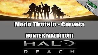 Gameplay Halo Reach - Modo Tiroteio - Corveta: Hunter maldito!!!