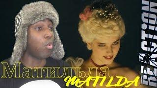 "MATILDA ""Матильда"" Trailer REACTION!"