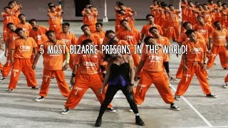 5 Of The Most Bizarre Prisons In The World!