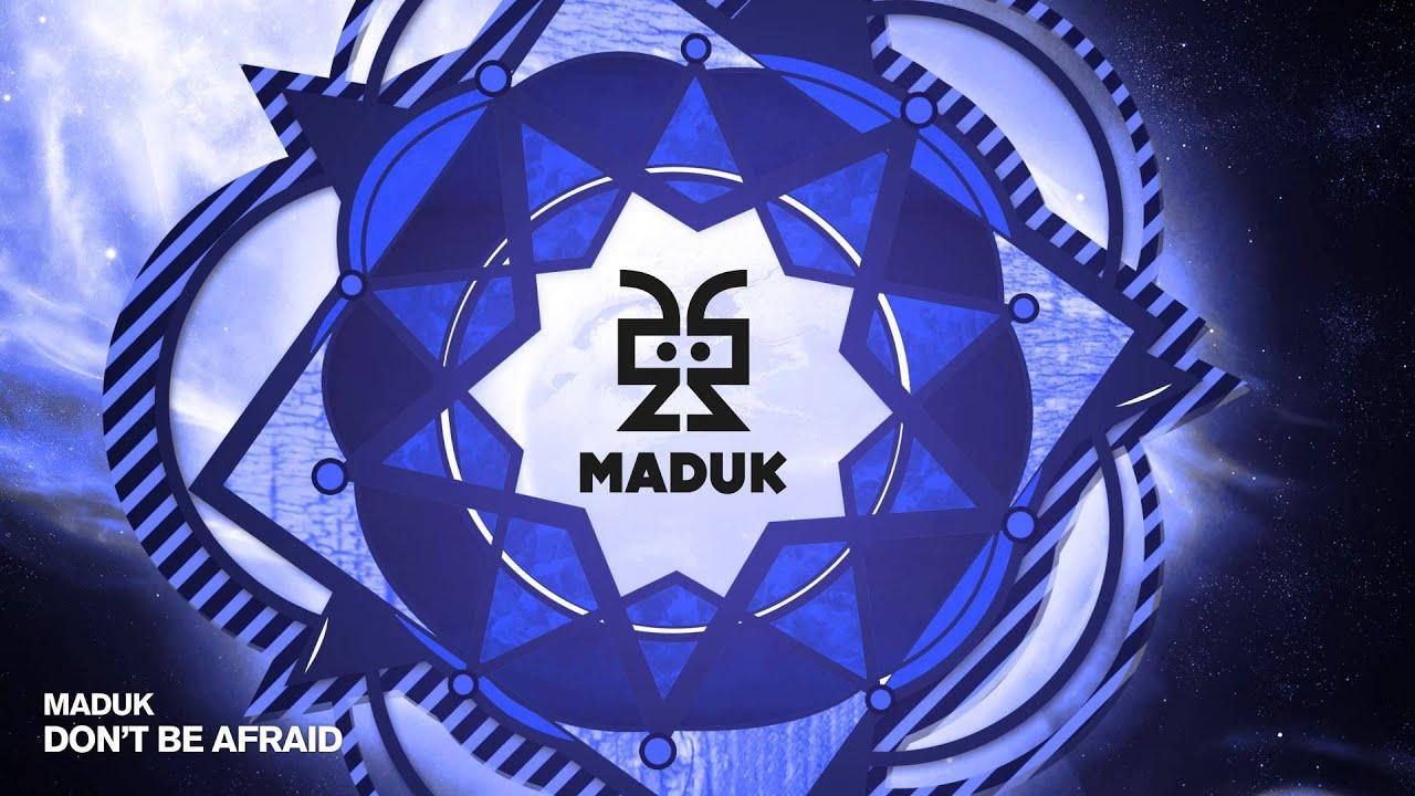 maduk-don-t-be-afraid-maduk