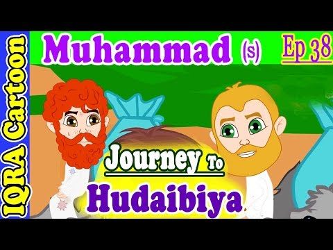 Hudaibiya Journey: Prophet Stories Muhammad (s) Ep 38 | Islamic Cartoon Video | Quran Stories