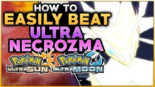 How To Easily Beat Ultra Necrozma In Pokemon Ultra Sun And Ultra Moon
