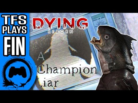 DYING: REBORN   FINALE   TFS Plays