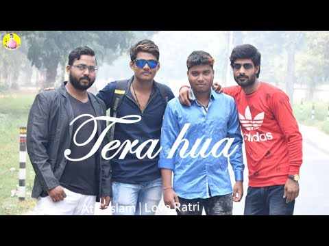 Atif Aslam New Song | Tera Hua Video Song With Lyrics | Loveyatri Movie | Aayush Sharma | Warina Hus