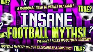 INSANE FOOTBALL MYTHS!