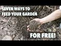 Seven Ways to Feed Your Garden for FREE! (Trailer)
