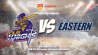 CLS Knights Indonesia VS Hong Kong Eastern  | ABL 2017 - 2018