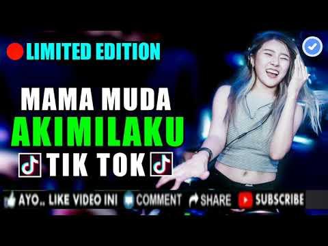 NEW DJ MAMA MUDA AKIMILAKU TIK TOK VIRAL DJ ORIGINAL REMIX 2019