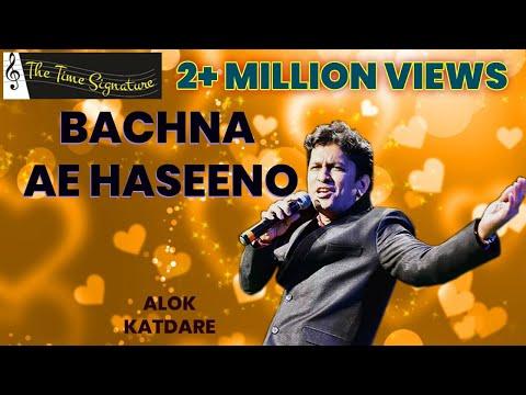 Bachna Ae Haseeno, Lo Main Aa Gaya..by Alok Katdare
