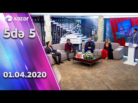 5də 5 - Roza Zərgərli, Fərda Xudaverdiyev, İslam Mehrəliyev, Ənvər Abbasov 01.04.2020