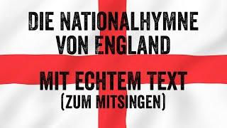 Die Nationalhymne von England mit echtem Text (zum Mitsingen)