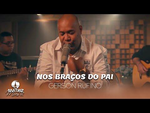 Gerson Rufino – Nos braços do Pai