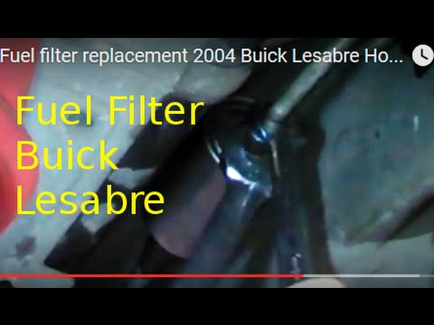 Fuel filter replacement 2004 Buick Lesabre How to change gas filter
