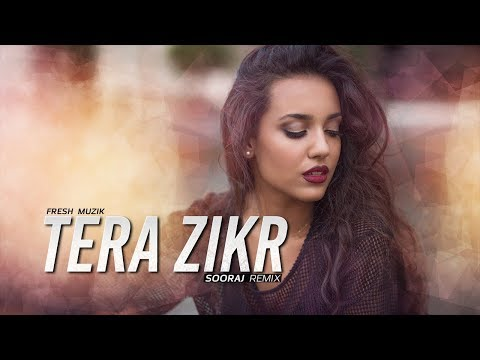 Tera Zikr (Remix) - Sooraj | Darshan Raval