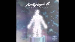 Kaligraph E - Auradelic EP (Full Album) [HD]