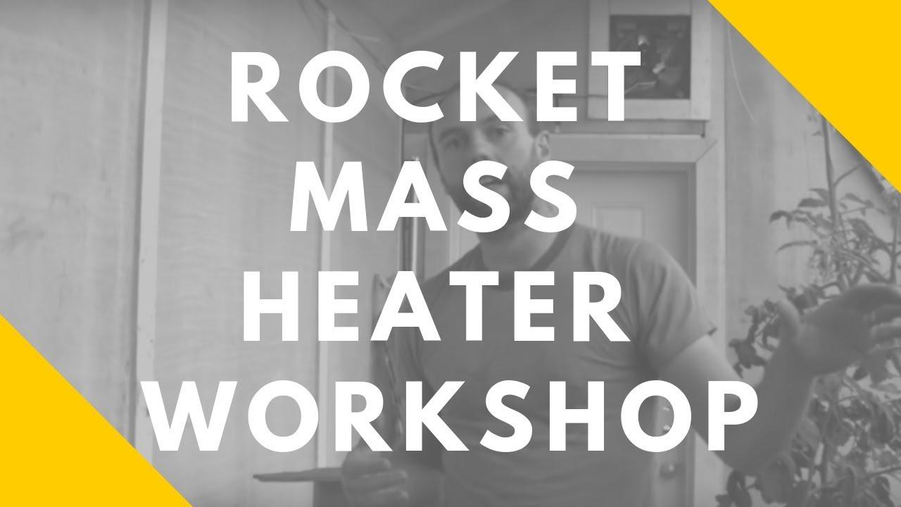 Rocket Mass Heater Workshop:  Permaculture homesteading