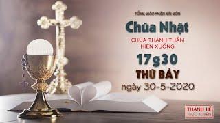 Thánh Lễ trực tuyến - Lễ Chúa Thánh Thần Hiện Xuống lúc 17g30 thứ Bảy ngày 30-5-2020