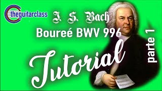 Part 1/2 J. S. Bach - Bourée (from Suite BWV 996) - VIDEO LESSON (step by step!)