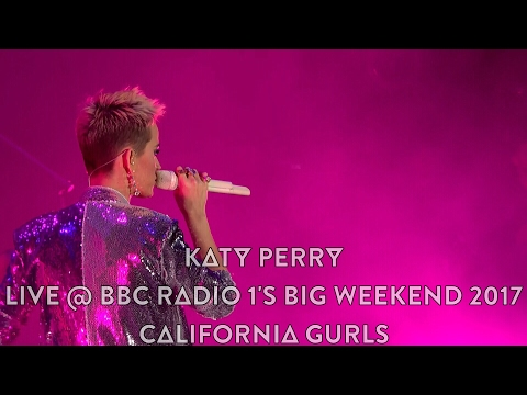 Katy Perry - California Gurls (Live @ BBC Radio 1's Big Weekend 2017, HD 1080p)