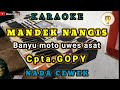 - MANDEK NANGIS  Cipt.GOPY  BANYU MOTO UWES ASAT   KARAOKE DANGDUT KOPLO PA700   D MINOR NADA CEWEK