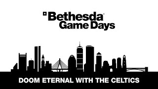 Bethesda Game Days 2020: DOOM Eternal with the Celtics