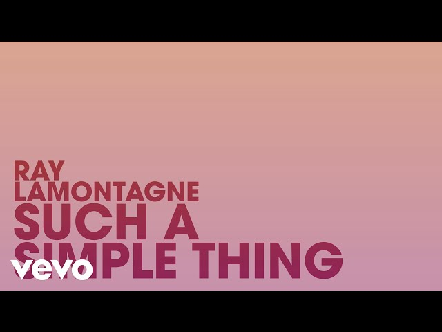Ray LaMontagne - Such A Simple Thing (Lyric Video)