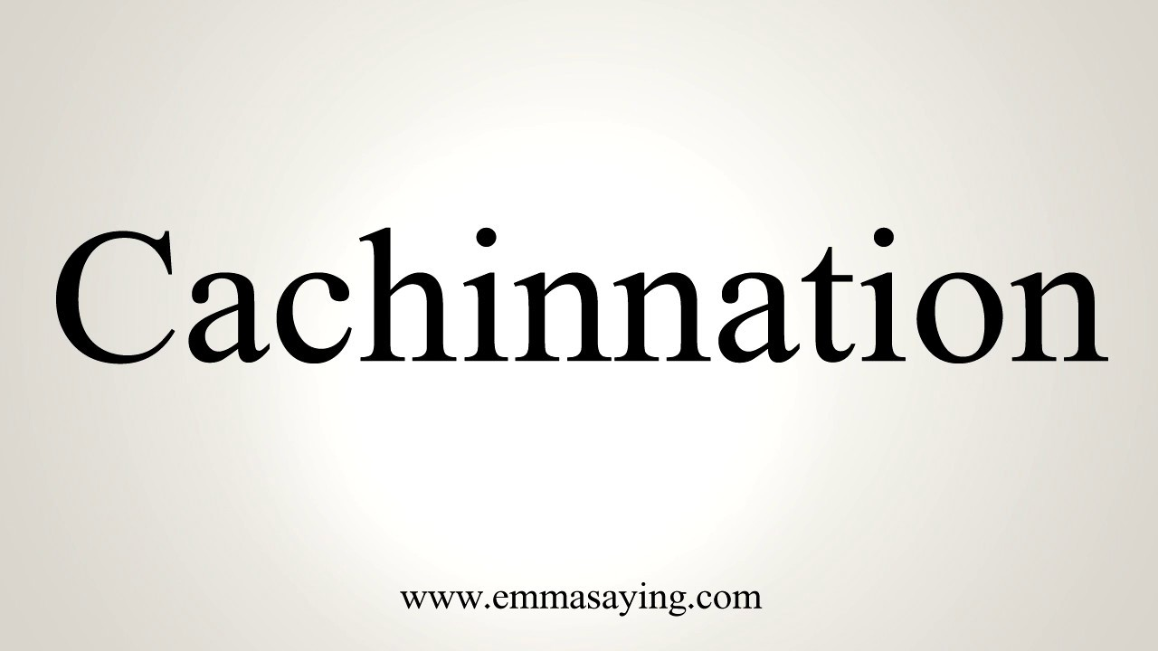 How To Pronounce Cachinnation - YouTube