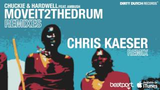 Chuckie & Hardwell ft. Ambush - Move It 2 The Drum (Chris Kaeser Remix)