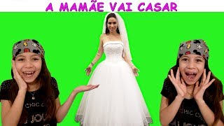 A MAMÃE VAI CASAR ♥ Mommy's getting married