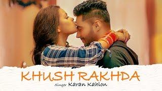 Khush Rakhda: Karan Kahlon (Full Song) G. Guri   Singh Jeet   Latest Punjabi Songs 2019