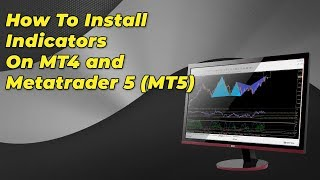 How To Install Indicators On MT4 and Metatrader 5 (MT5)