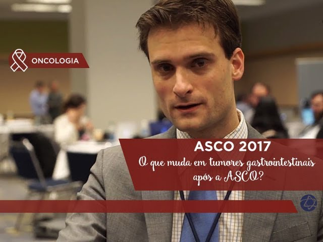O que muda em tumores gastrointestinais após a ASCO?  - ASCO 2017