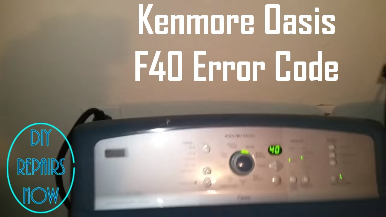 How To Fix F40 Error Code On Kenmore Oasis Electric Dryer