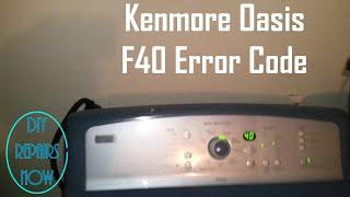 Kenmore Oasis Error F40 Model