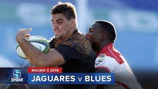 Jaguares v Blues | Super Rugby 2019 Rd 3 Highlights