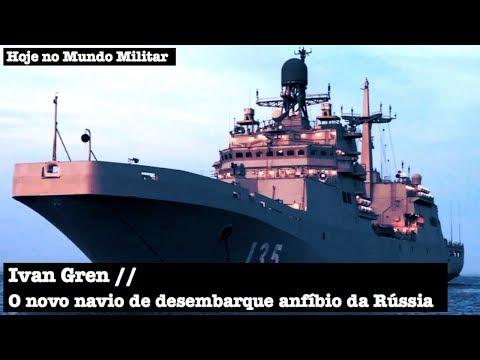 Ivan Gren, o novo navio de desembarque anfíbio da Rússia