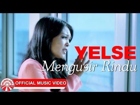 Yelse - Mengusir Rindu [Official Music Video HD]