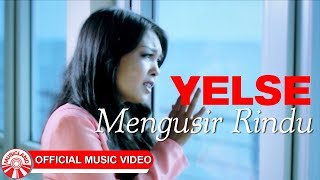 Yelse - Mengusir Rindu [Official Music Video HD]
