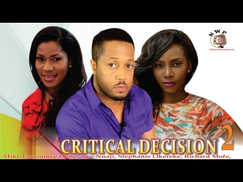 Critical Decision 2   - Nigerian Nollywood  Movie