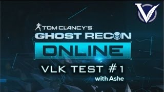 VLK Test checks out Ghost Recon Online!