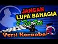 Jangan Lupa Bahagia - 2TikTok (Karaoke Tanpa Vocal)