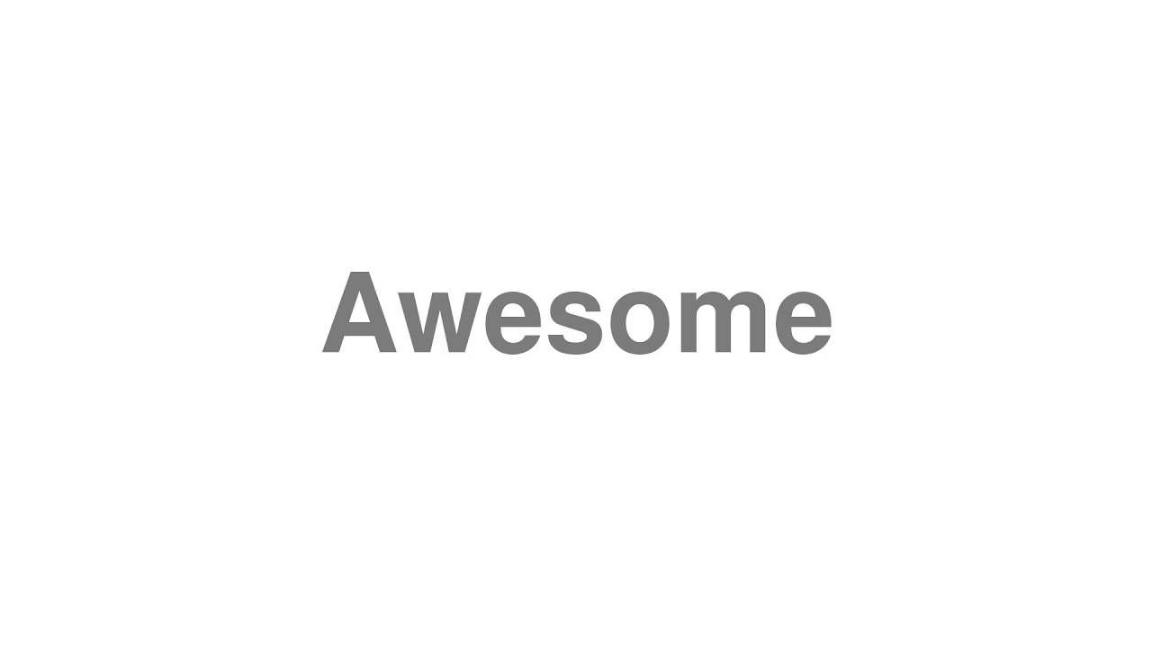 """How to Pronounce """"Awesome"""""""
