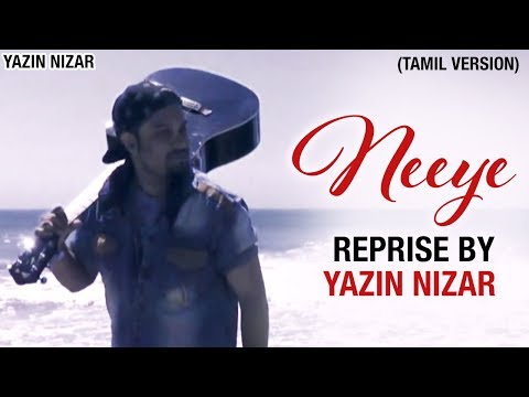 NEEYE Reprise Version | An Ode to NEEYE by Yazin Nizar | Phani Kalyan | Arivu | 2018 Tamil Song