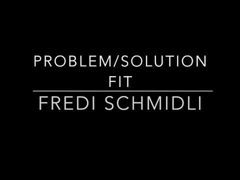 How to get your problem / solution fit  - 15.08.2016 - Lean Startup Zürich