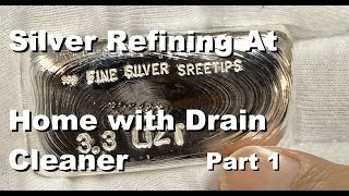 High Purity Silver With Drain Cleaner pt1