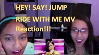 HEY! SAY! JUMP -- RIDE WITH ME MV Reaction!!!
