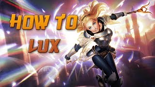 How to Lux - A Detailed League of Legends Guide