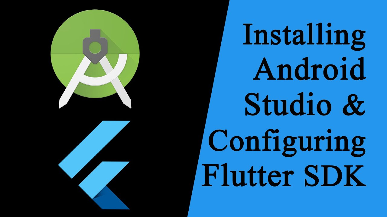 Installing Android Studio and Setting flutter SDK Path